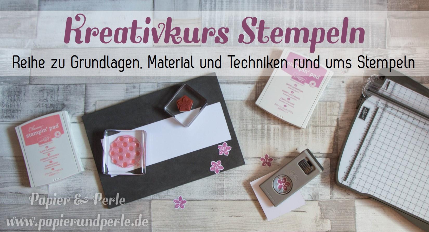 Kreativkurs Stempeln, eine Reihe zu Grundlagen, Material und Techniken rund ums Stempeln